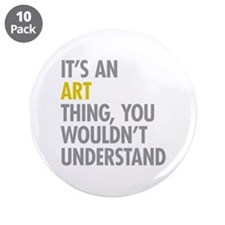 """Its An Art Thing 3.5"""" Button (10 pack)"""