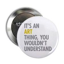 """Its An Art Thing 2.25"""" Button (10 pack)"""