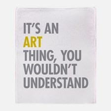 Its An Art Thing Throw Blanket