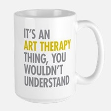 Its An Art Therapy Thing Coffee Mug