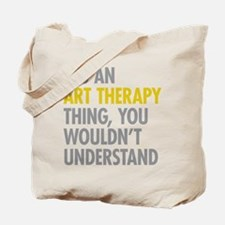 Its An Art Therapy Thing Tote Bag