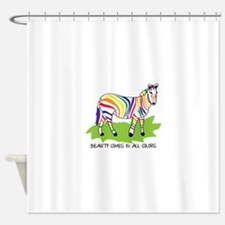 Beauty Comes In All Colors Shower Curtain