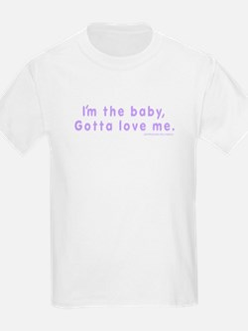 I'm the baby Gotta love me kids T-Shirt