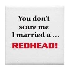 Cute Married to a redhead Tile Coaster
