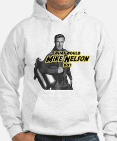 What Would Mike Nelson Do? Hoodie