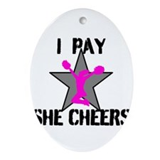 I Pay She Cheers Ornament (Oval)