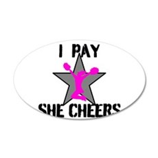 I Pay She Cheers Wall Decal