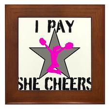 I Pay She Cheers Framed Tile