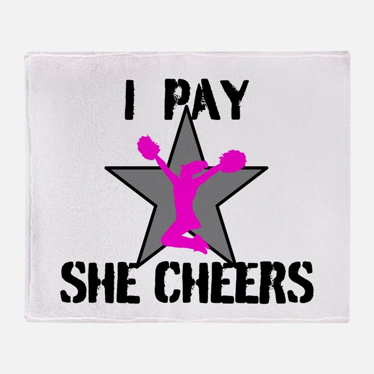 I Pay She Cheers Throw Blanket