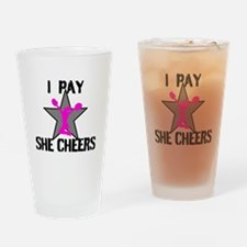 I Pay She Cheers Drinking Glass