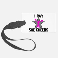 I Pay She Cheers Luggage Tag