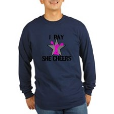 I Pay She Cheers Long Sleeve T-Shirt