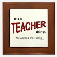 Teacher Thing Framed Tile
