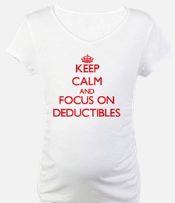 Keep Calm and focus on Deductibles Shirt
