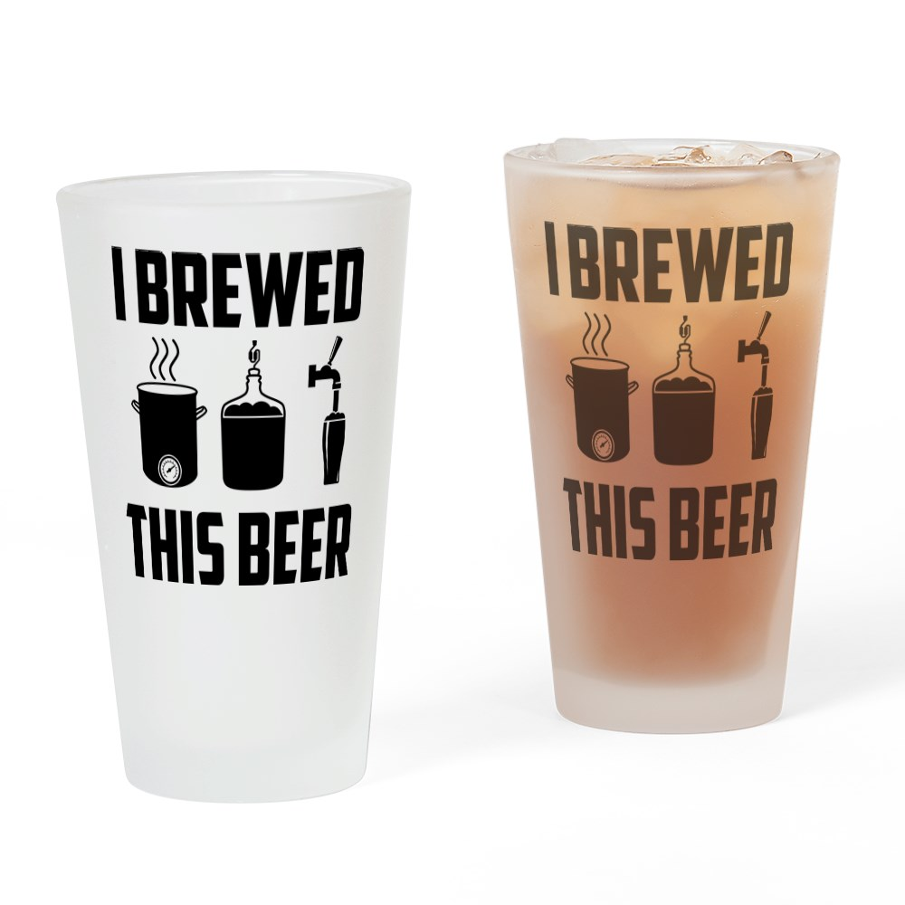 CafePress I Brewed This Beer Pint Drinking Glass