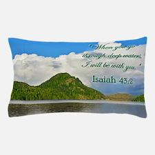 ISAIAH 43:2 Pillow Case