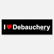 Debauchery Bumper Bumper Sticker
