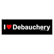 Debauchery Bumper Sticker