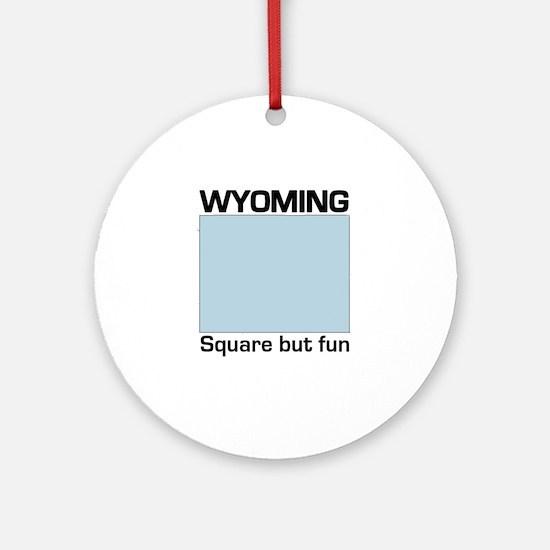 Wyoming -- Square But Fun Ornament (Round)