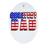 Patriotic Greatest Dad Oval Ornament