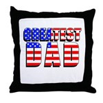 Patriotic Greatest Dad Throw Pillow