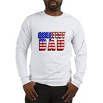 Patriotic Greatest Dad Long Sleeve T-Shirt