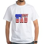 Patriotic Greatest Dad White T-Shirt