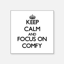 Keep Calm and focus on Comfy Sticker
