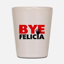 Bye Felicia Hand Wave Shot Glass