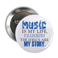 """Music Is My Life 2.25"""" Button"""
