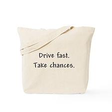 Drive Fast Take Chances Tote Bag