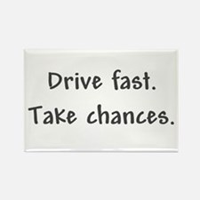 Drive Fast Take Chances Rectangle Magnet (100 pack