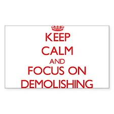 Keep Calm and focus on Demolishing Decal