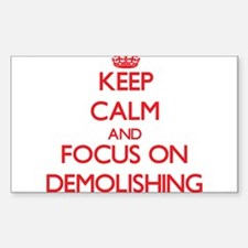Keep Calm and focus on Demolishing Decal