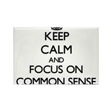 Keep Calm and focus on Common Sense Magnets