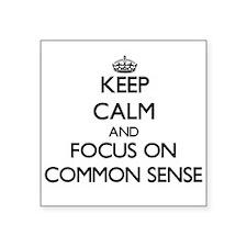 Keep Calm and focus on Common Sense Sticker