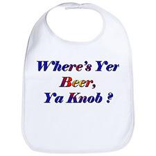 Where's Yer Beer, Ya Knob? Bib