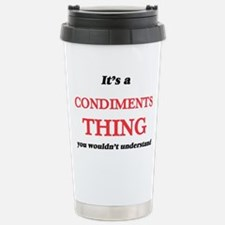 It's a Condiments t Stainless Steel Travel Mug