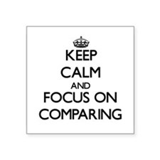 Keep Calm and focus on Comparing Sticker