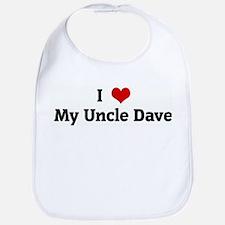 I Love My Uncle Dave Bib