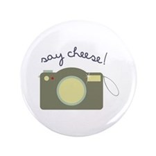 """Say Cheese! 3.5"""" Button"""