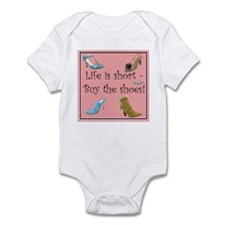 Life is Short, Buy the Shoes! Infant Bodysuit