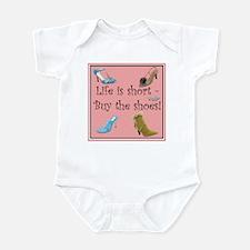 Life is Short, Buy the Shoes! Infant Bodysuit