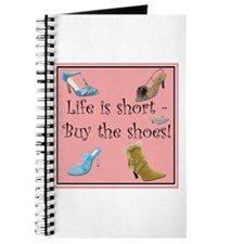 Life is Short, Buy the Shoes! Journal