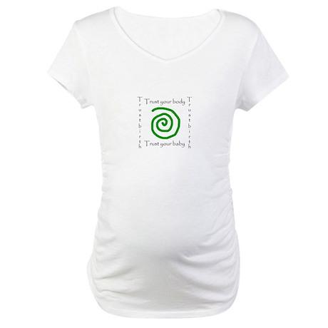 Trust birth Maternity T-Shirt