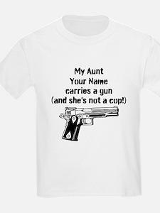 My Aunt Carries A Gun Not A Cop (Custom) T-Shirt