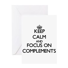 Keep Calm and focus on Complements Greeting Cards