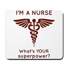 I'm A Nurse What's YOUR superpower? Mousepad