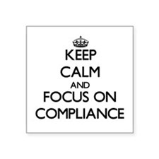 Keep Calm and focus on Compliance Sticker