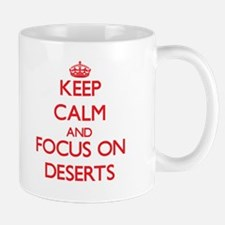 Keep Calm and focus on Deserts Mugs